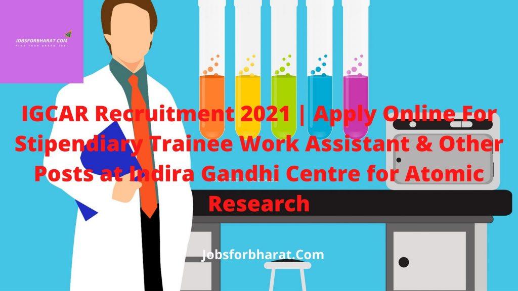 IGCAR Recruitment 2021