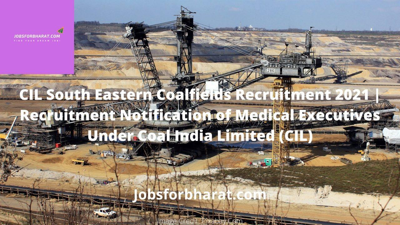 CIL South Eastern Coalfields Recruitment 2021
